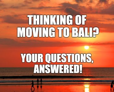 questions about moving to Bali